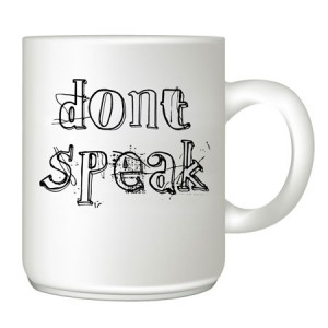 Dont-speak customised mug