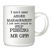 I-dont-need-anger-management customised mug