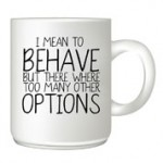 I-mean-to-behave customised mug