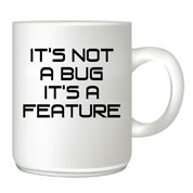 Its-not-a-bug customised mug