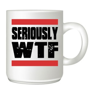 Seriously-WFT customised mug